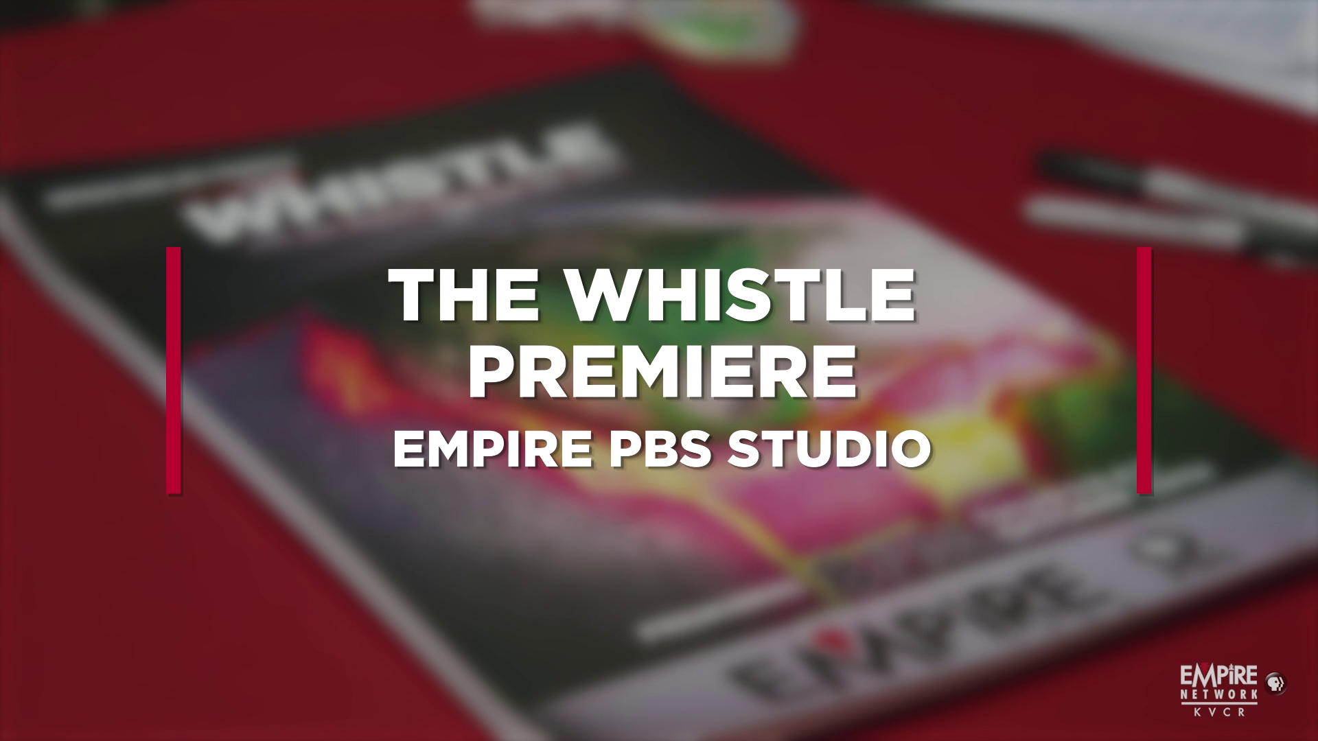 The Whistle Premiere