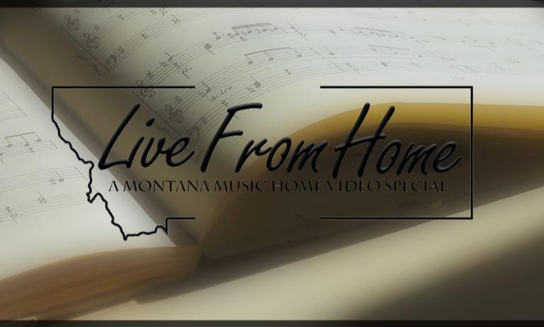 Live From Home: A Montana Music, Home Video Special