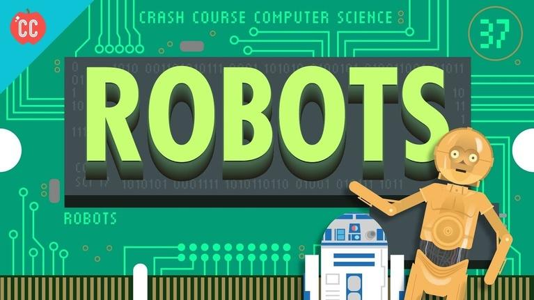 Crash Course Computer Science: Robots: Crash Course Computer Science #37