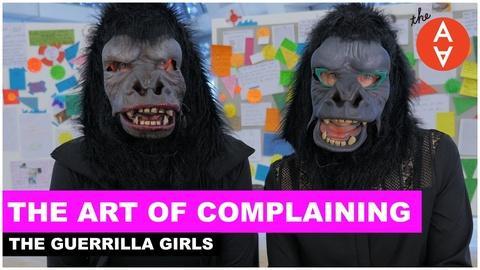 The Art Assignment -- The Art of Complaining - The Guerrilla Girls