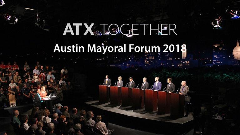 ATX Together: Austin Mayoral Forum 2018