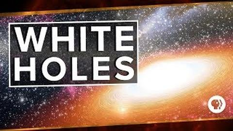 PBS Space Time -- White Holes