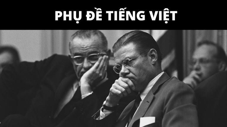 The Vietnam War | Vietnamese Subtitles: 03: The River Styx (January 1964-December 1965) - Vietnamese