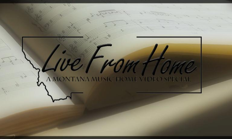 Live From Home II: A Montana Music, Home Video Special