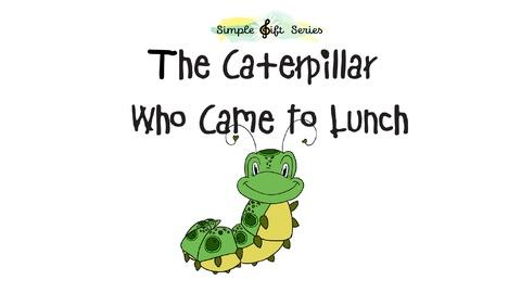 """Simple Gift Series -- Marty's Music Math; """"The Caterpillar Who Came To Lunch"""""""