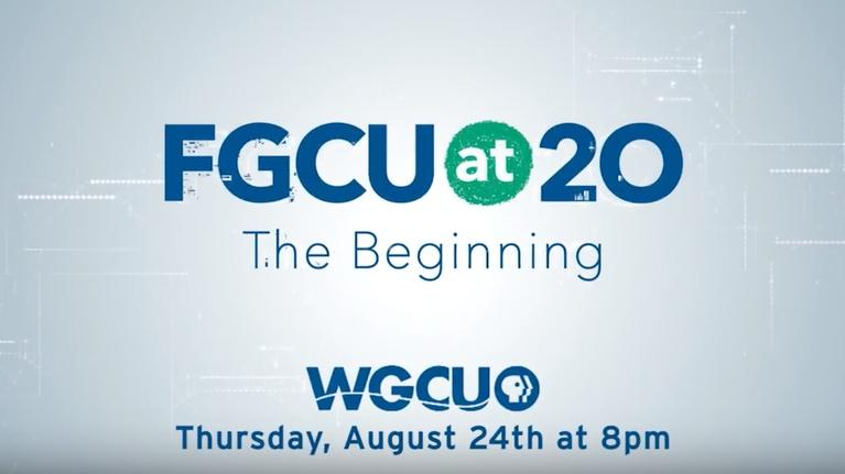 WGCU Presents: FGCU at 20: The Beginning | Promo