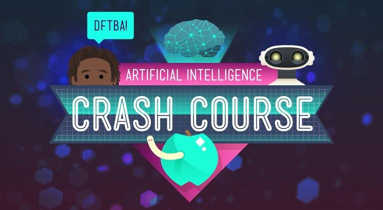 Crash Course: Artificial Intelligence: Crash Course Artificial Intelligence