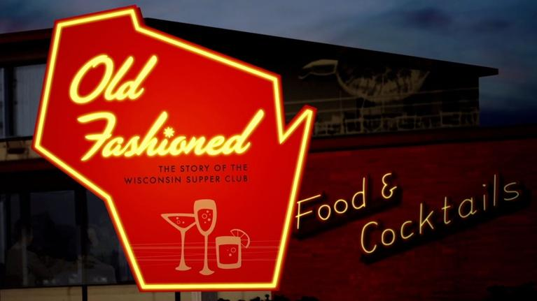 WPT Presents: Old Fashioned: The Story of the Wisconsin Supper Club