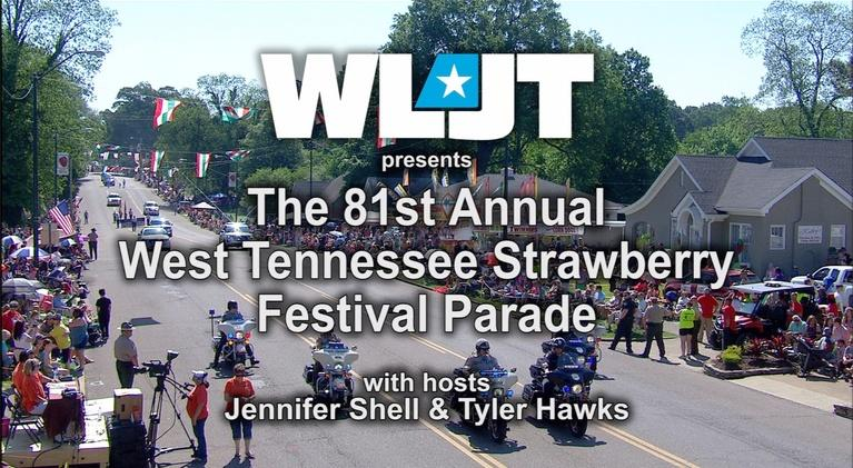 WLJT Specials: The 81st Annual West Tennessee Strawberry Festival Parade
