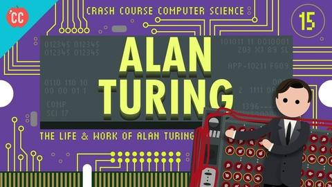 Crash Course Computer Science -- Alan Turing: Crash Course Computer Science #15
