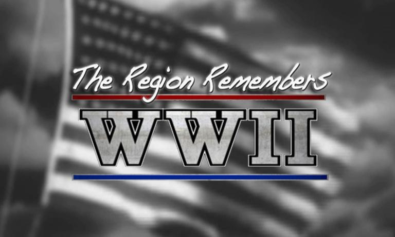 THE REGION REMEMBERS: WWII