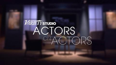 Variety Studio: Actors on Actors -- Variety Studio: Actors on Actors