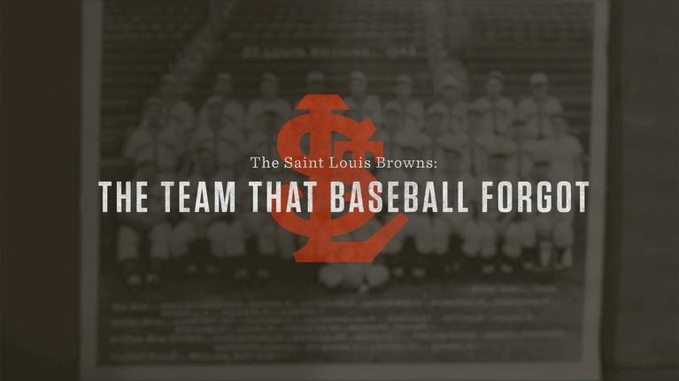 Nine Network Specials: The St. Louis Browns: The Team that Baseball Forgot