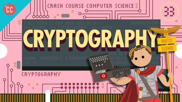 Crash Course Computer Science: Cryptography: Crash Course Computer Science #33