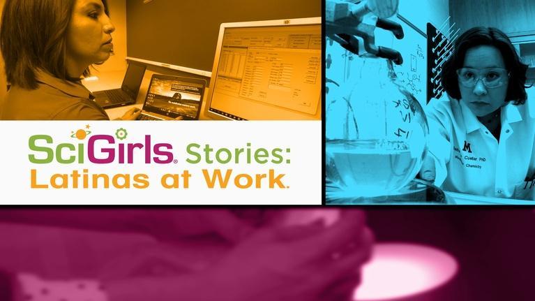 SciGirls: SciGirls Stories: Latinas at Work