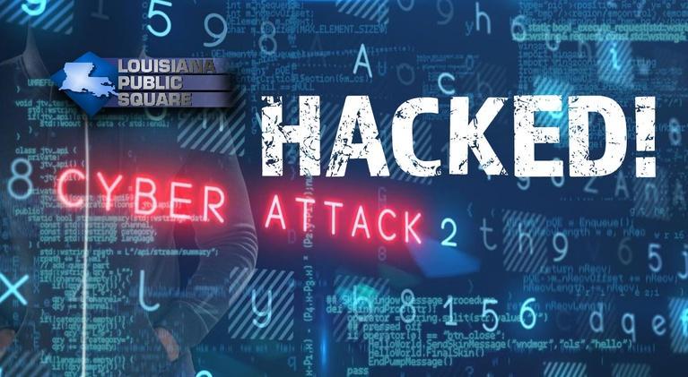 Louisiana Public Square: Hacked! | February 2020 | Louisiana Public Square