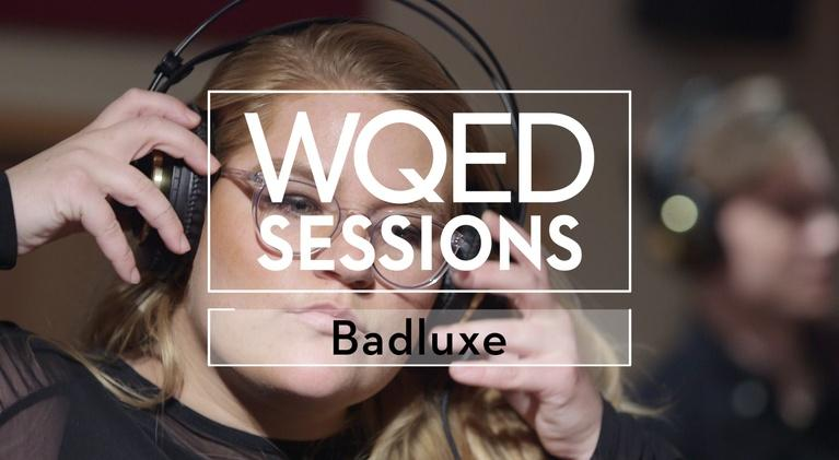 WQED Sessions: Badluxe