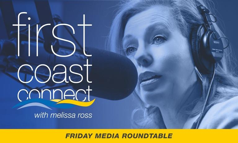 First Coast Connect Friday Media Roundtable