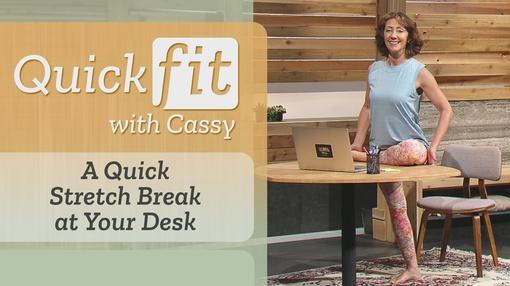 Quick Fit with Cassy : A Quick Stretch Break at Your Desk