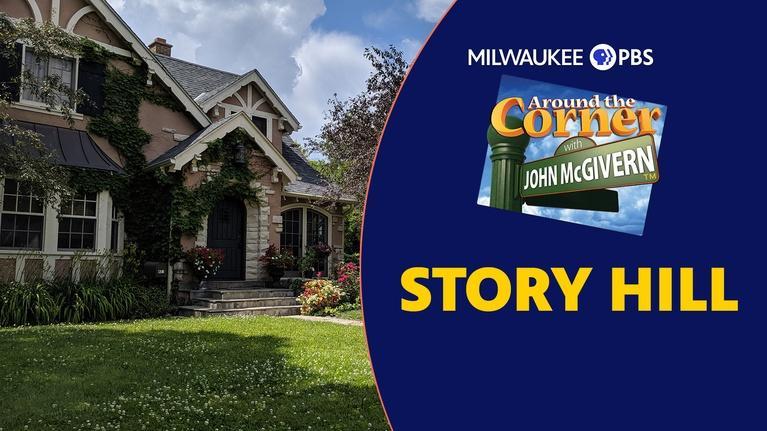 Around the Corner with John McGivern : Story Hill, Milwaukee
