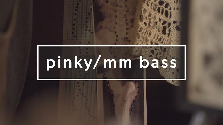 Monograph: Pinky/MM Bass