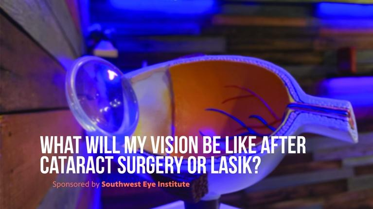 The El Paso Physician: What will my vision be like after Cataract Surgery or LASIK?