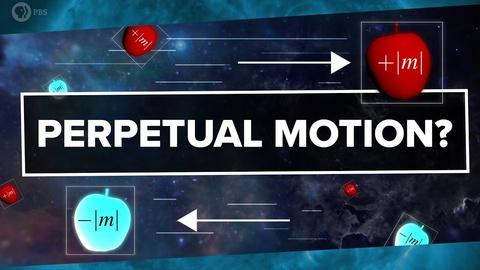 PBS Space Time -- Perpetual Motion From Negative Mass?