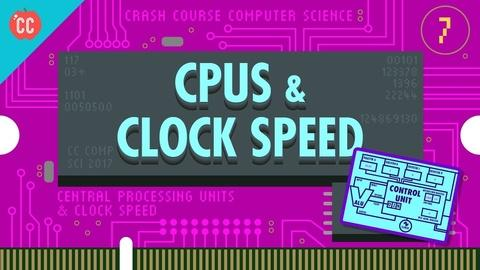 Crash Course Computer Science -- The Central Processing Unit (CPU): Crash Course Computer Sci