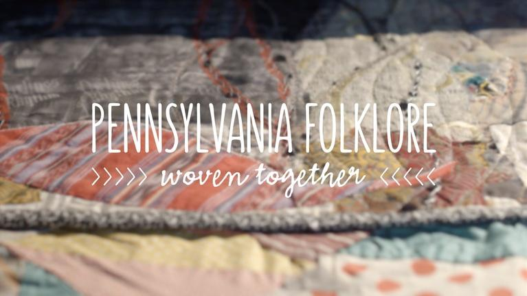 WPSU Documentaries and Specials: Pennsylvania Folklore: Woven Together