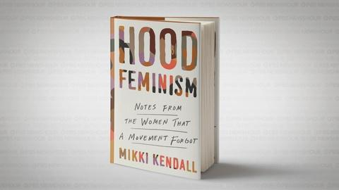 'Hood Feminism': A case for women ignored by the movement
