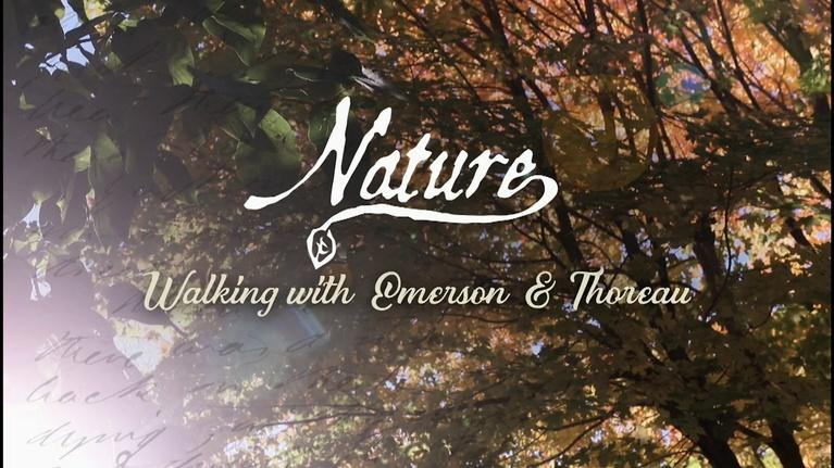 TPT Co-Productions: Nature: Walking With Emerson & Thoreau