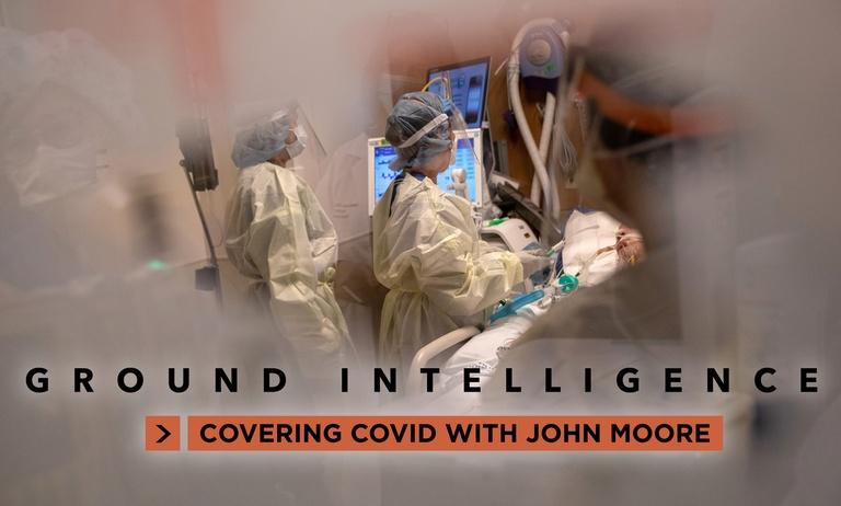 Ground Intelligence: Covering COVID with John Moore
