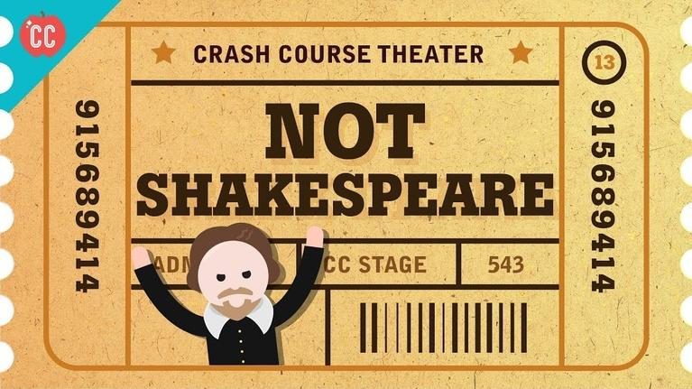 Crash Course Theater: The English Renaissance and NOT Shakespeare