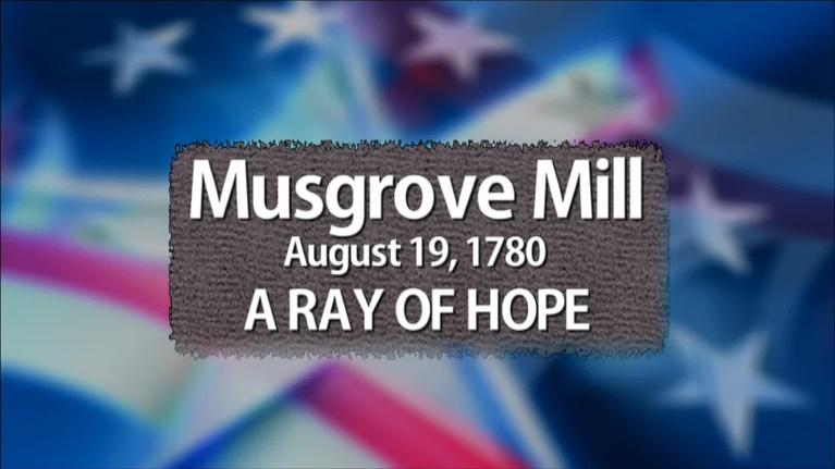 The Southern Campaign of the American Revolution: Musgrove Mill: Ray of Hope