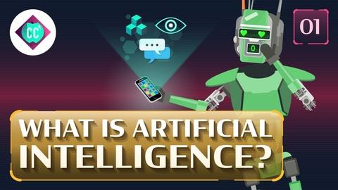 Crash Course: Artificial Intelligence -- What Is Artificial Intelligence? #1
