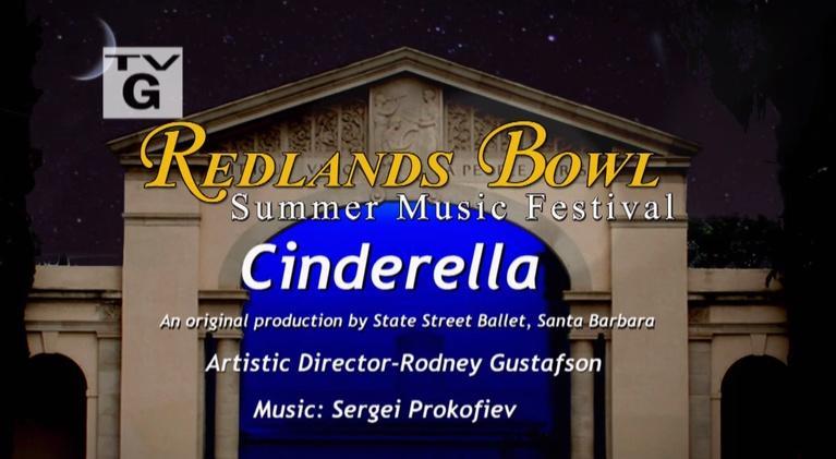Redlands Bowl Summer Music Festival: Cinderella: State Street Ballet of Santa Barbara