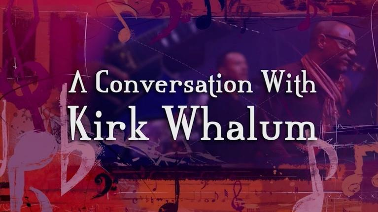 Conversation With . . .: Conversation with Kirk Whalum