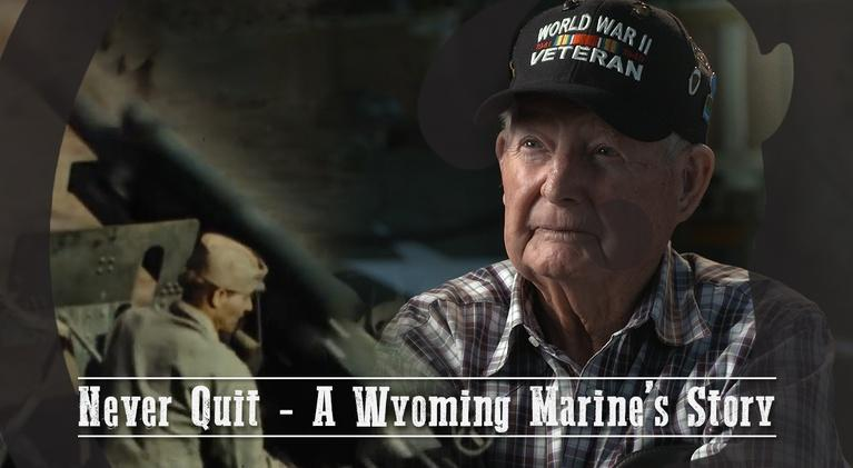 Our Wyoming: Never Quit: A Wyoming Marine's Story - Our Wyoming