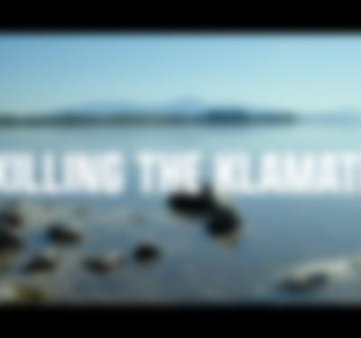 Killing the Klamath