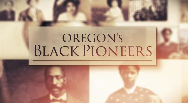 Oregon Experience: Oregon's Black Pioneers