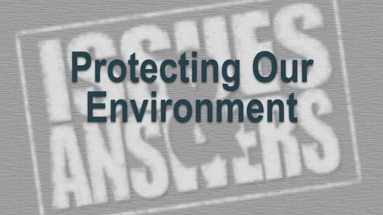 Issues & Answers: Protecting Our Environment