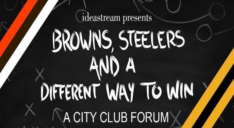 The City Club Forum: Browns, Steelers and a Different Way to Win