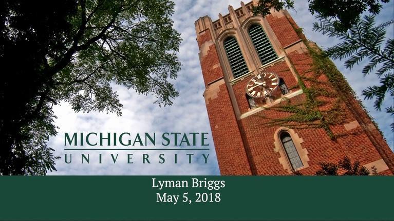 MSU Commencements: 2018 Lyman Briggs College