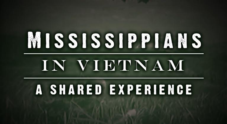 Mississippians in Vietnam: A Shared Experience: Mississippians in Vietnam: A Shared Experience