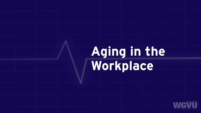 Family Health Matters: Aging in the Workplace #1805