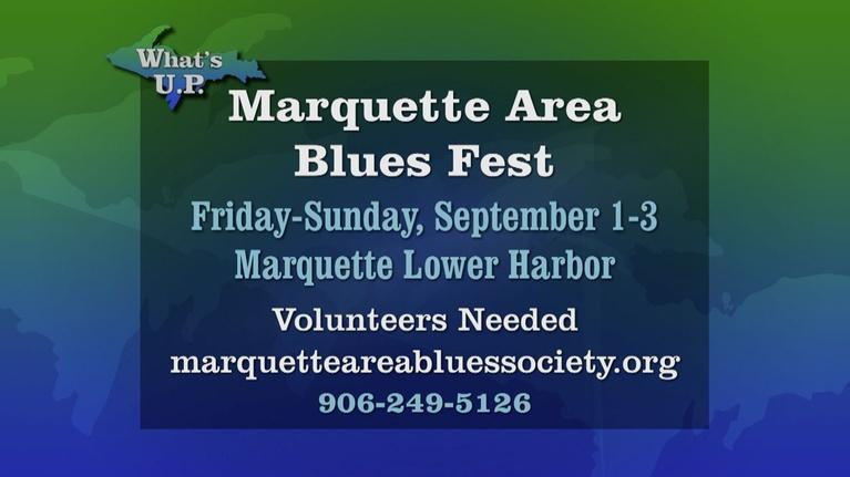 WNMU Specials: What's UP: Marquette Blues Fest 2017