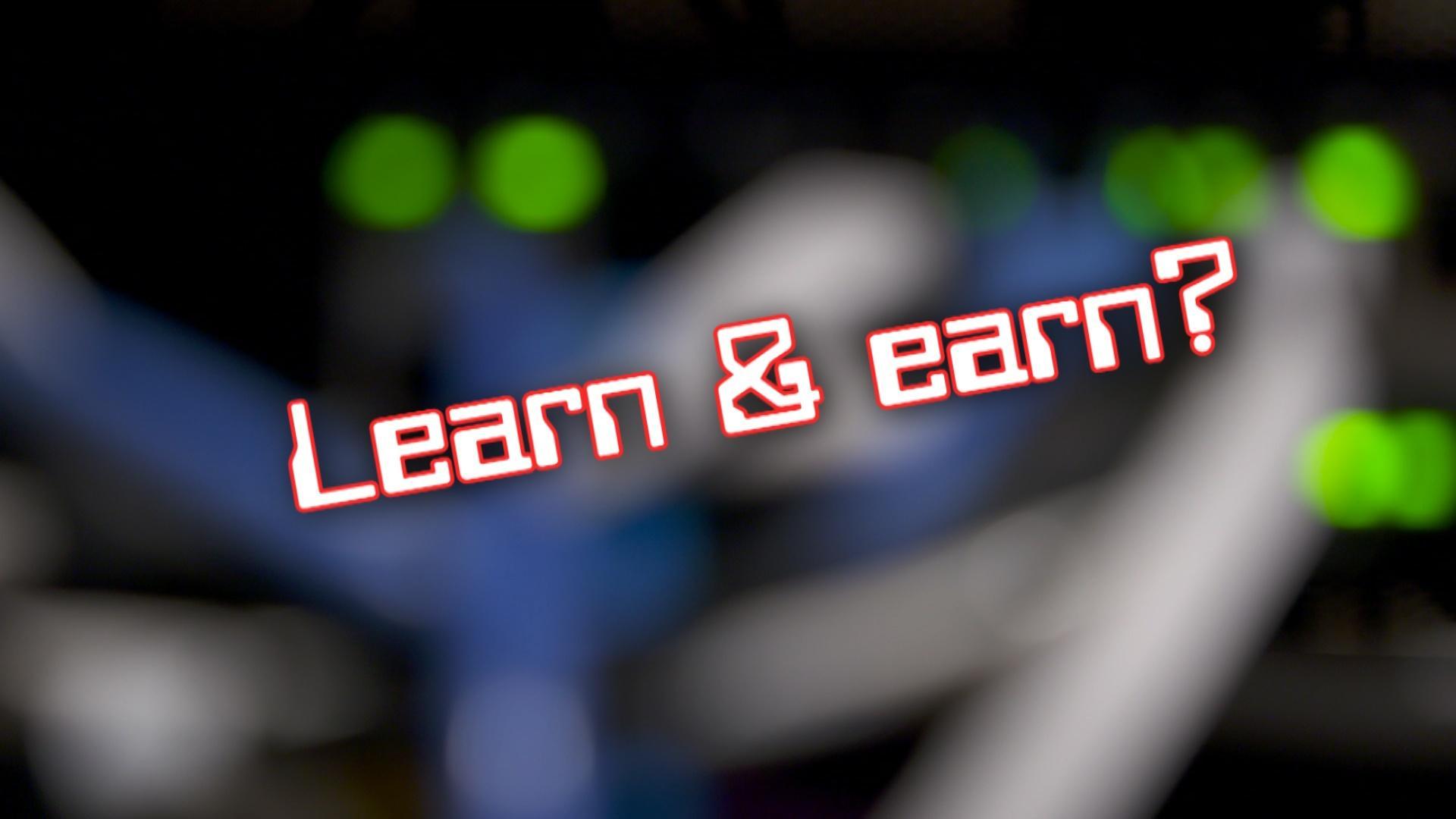 Learn & Earn