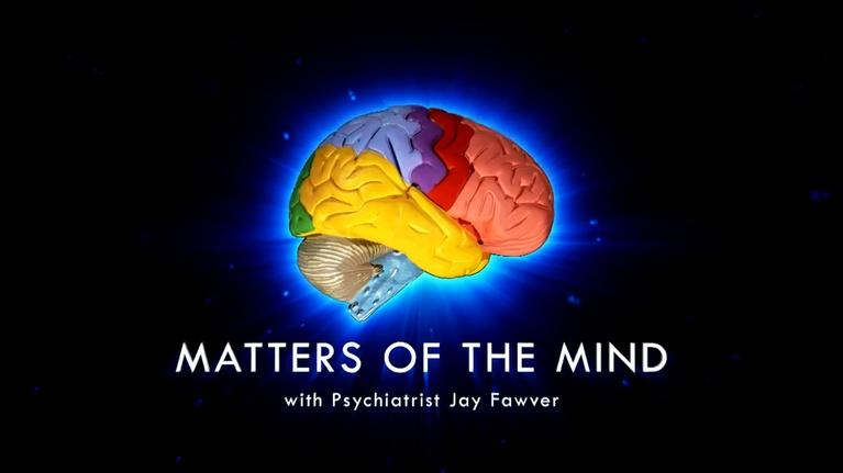 Matters of the Mind with Dr. Jay Fawver: Matters of the Mind - April 29, 2019
