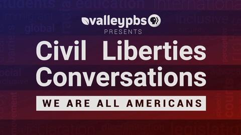 ValleyPBS Specials -- Civil Liberties Conversations Promo