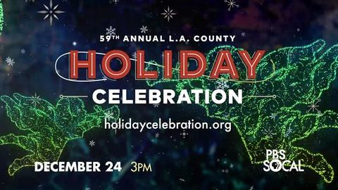 Annual L.A. County Holiday Celebration -- 59th Annual L.A. County Holiday Celebration